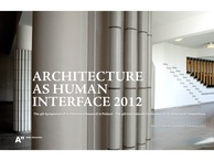 Architecture as Human Interface 2012