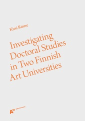 Investigating Doctoral Studies in Two Finnish Art Universities